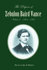 Book cover for the third volume in The Papers of Zebulon Baird Vance series